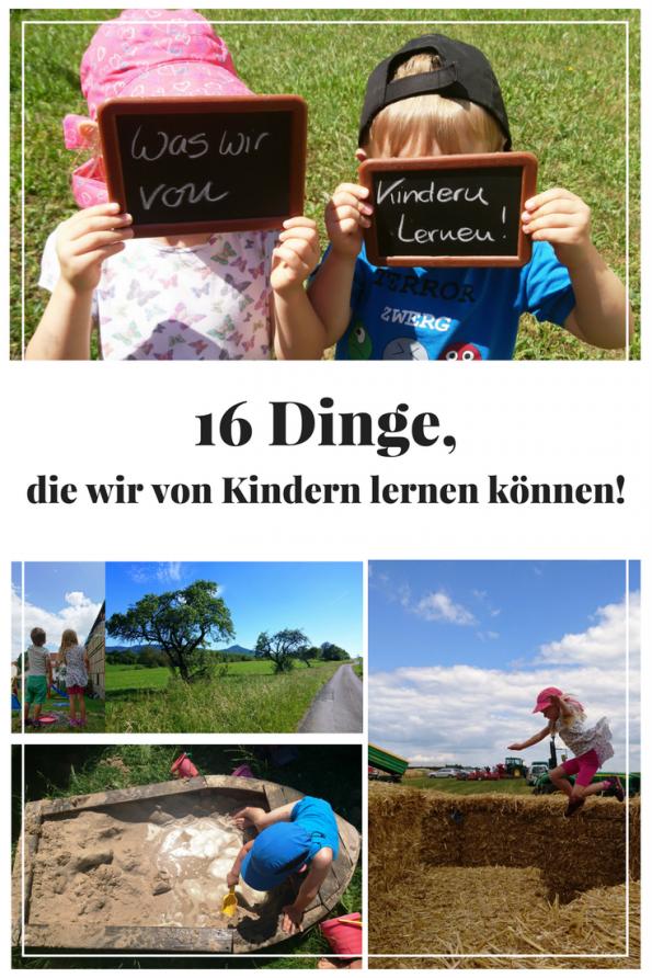 Hier findet ihr 16 Dinge, die wir von Kindern lernen können, denn Kinder gehen mit offenen Augen, ohne Vorurteile und voller Begeisterung durch das Leben!