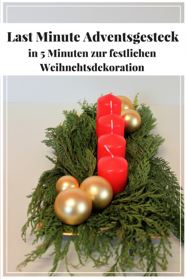 Am Sonntag ist der 1 Advent und ihr habt noch kein Adventsgesteck? Ich zeige euch, wie ihr in 5 Minuten ein weihnachtliches Last Minute Adventsgesteck zaubert.