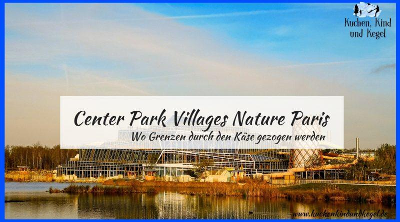 Center Park, Villages Nature Paris, Reisen mit Kindern, Urlaub mit Kindern, Urlaub im Ferienhaus, Disneyland, Frankreich, Paris, Unterkunft in der Nähe von Paris, Unterkunft in der Nähe vom Disneyland