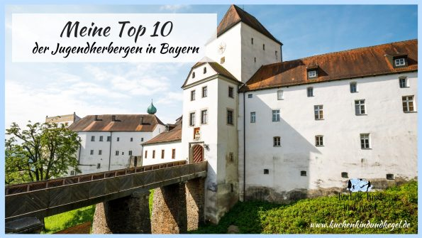 Reisen mit Kindern - meine Top 10 der Jugendherbergen in Bayern