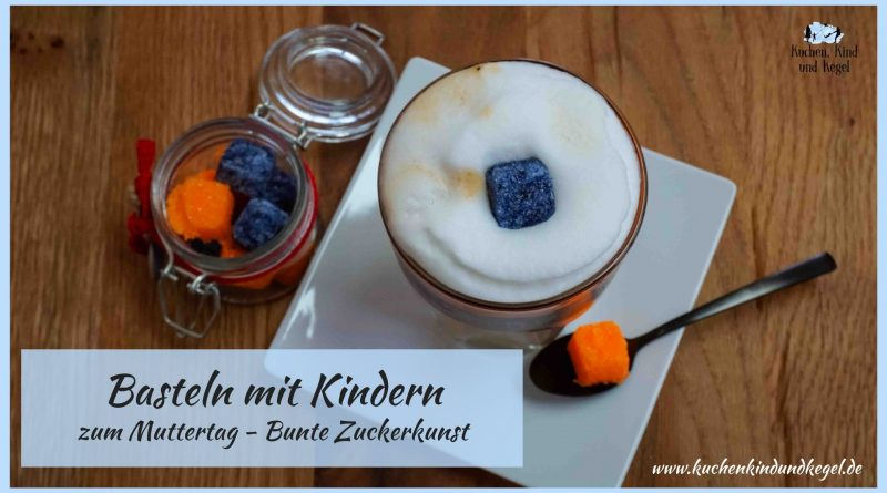 DIY-Basteln-mit-Kindern-zum-Muttertag-bunte-Zuckerkunst-bunte-Zuckerwürfel-Geschenk-für-Mama-Geschenk-für-Lehrerin-Geschenk-für-Erzieherin
